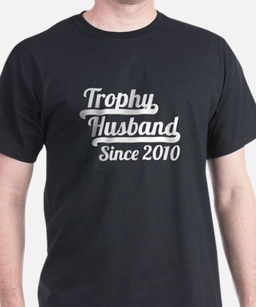 Trophy Husband Since 2010 T-Shirt