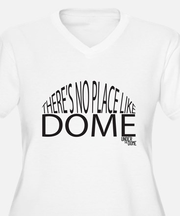There's No Place like Dome Plus Size T-Shirt