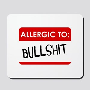Allergic To Bullshit Mousepad