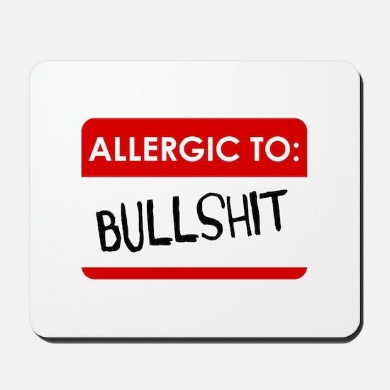 Allergic To Bullshit Mousepad