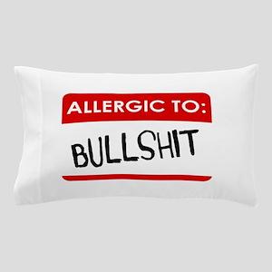 Allergic To Bullshit Pillow Case