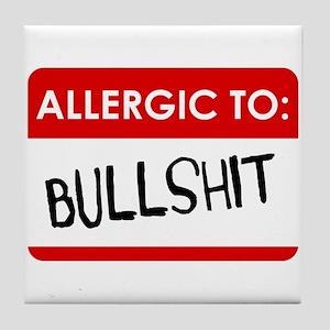 Allergic To Bullshit Tile Coaster