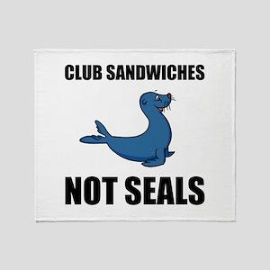 Club Sandwiches Not Seals Throw Blanket