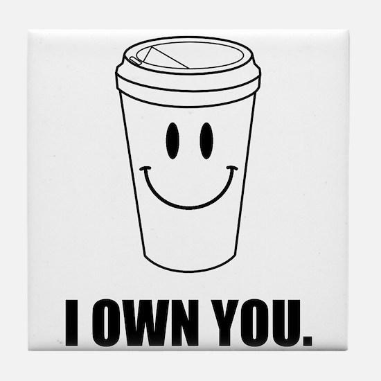 Coffee I Own You Tile Coaster