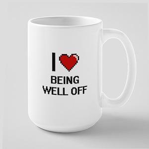 I love Being Well-Off Digitial Design Mugs