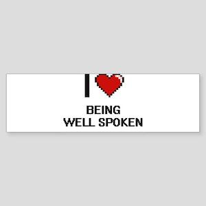 I love Being Well-Spoken Digitial D Bumper Sticker
