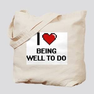 I love Being Well-To-Do Digitial Design Tote Bag