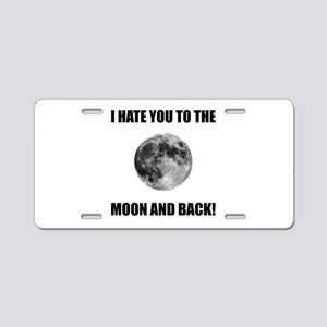Hate To The Moon Aluminum License Plate