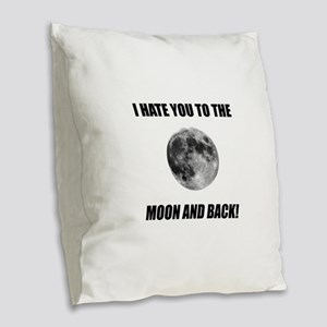 Hate To The Moon Burlap Throw Pillow