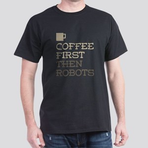 Coffee Then Robots T-Shirt