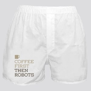 Coffee Then Robots Boxer Shorts