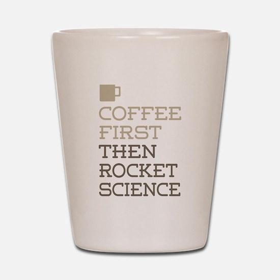 Rocket Science Shot Glass