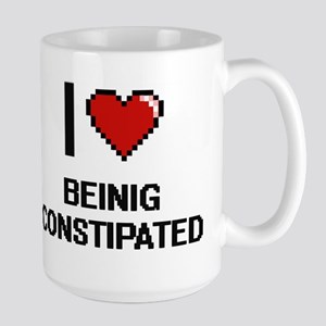 I love Beinig Constipated Digitial Design Mugs