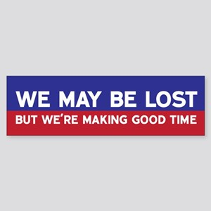 We May Be Lost Bumper Sticker