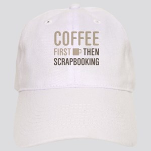 Coffee Then Scrapbooking Cap