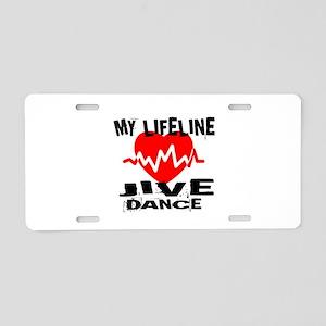 My Lifeline Jive dance Aluminum License Plate