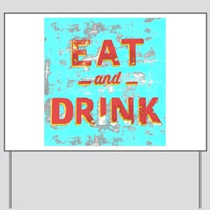 EAT and DRINK red, yellow Yard Sign