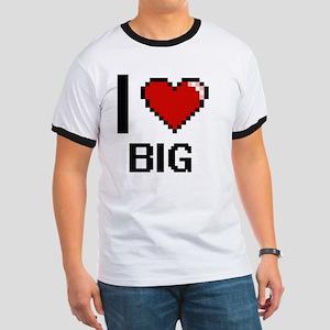 I Love Big Digitial Design T-Shirt