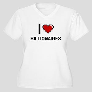 I Love Billionaires Digitial Des Plus Size T-Shirt