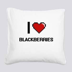 I Love Blackberries Digitial Square Canvas Pillow