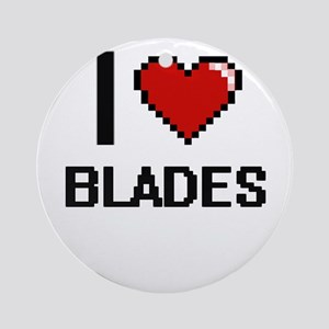 I Love Blades Digitial Design Ornament (Round)
