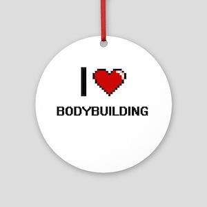 I Love Bodybuilding Digitial Desi Ornament (Round)