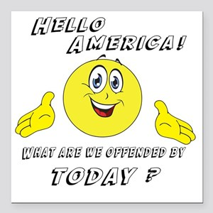 """Hello America Sarcastic  Square Car Magnet 3"""" x 3"""""""
