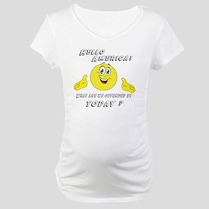 Hello America Sarcastic Smiley  Maternity T-Shirt