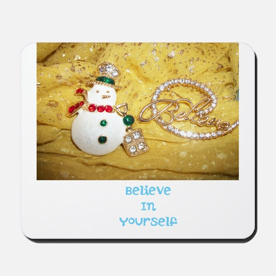 BELIEVE IN YOURSELF SNOWMAN. Mousepad