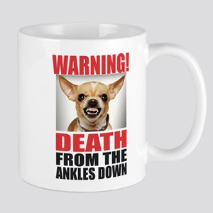 WARNING! DEATH FROM THE ANKLES DOWN. ANGRY CHIUAUA
