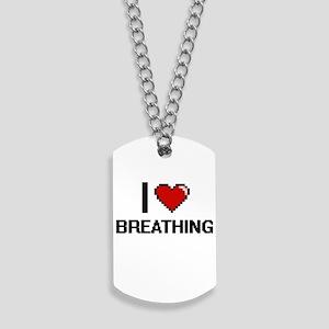 I Love Breathing Digitial Design Dog Tags