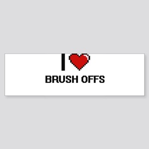 I Love Brush-Offs Digitial Design Bumper Sticker