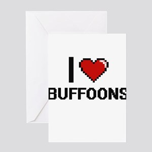 I Love Buffoons Digitial Design Greeting Cards