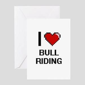 I Love Bull Riding Digitial Design Greeting Cards