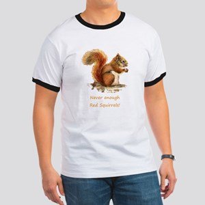 Never Enough Red Squirrels Fun Animal Quote T-Shir