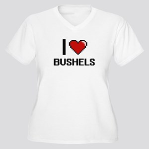 I Love Bushels Digitial Design Plus Size T-Shirt