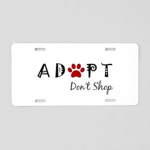 Adopt. Don't Shop. Aluminum License Plate