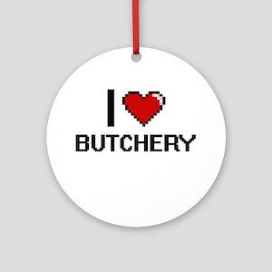 I Love Butchery Digitial Design Ornament (Round)
