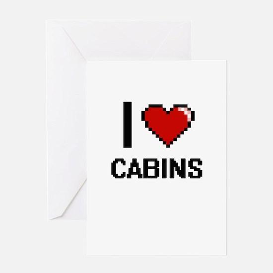 I love Cabins Digitial Design Greeting Cards