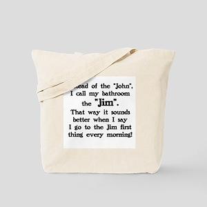 I ALL MY BATHROOM THE JIM Tote Bag