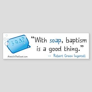 Soap & Baptism Bumper Sticker