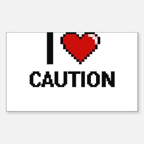 I love Caution Digitial Design Decal