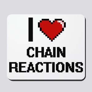 I love Chain Reactions Digitial Design Mousepad