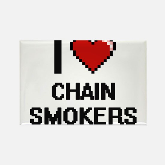 I love Chain Smokers Digitial Design Magnets
