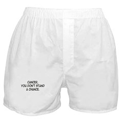'Cancer, You Don't Stand a Chance' Boxer Shorts