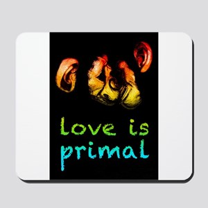 our love is primal kissing chimps Mousepad