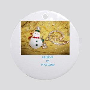 Believe In Yourself Snowman. Ornament (round)