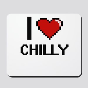 I love Chilly Digitial Design Mousepad