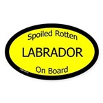Spoiled Labrador On Board Oval Sticker