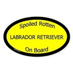 Spoiled Labrador Retriever Oval Sticker